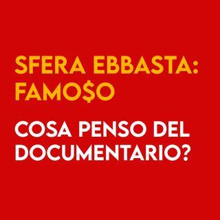 SFERA EBBASTA : Famoso - Cosa PENSO del Documentario?