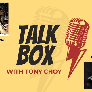 TalkBox with Tony Choy: The Process (with guests Larry Misrahi & Frankie Biggz)