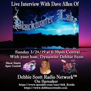 David Allen of Blackwater Lake Band Interview by Dynamite Debbie Scott !!  3-24-19
