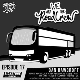 Episode 17 : Dan Hawcroft (Motörhead, Kasabian, Capdown, Mondo Generator)