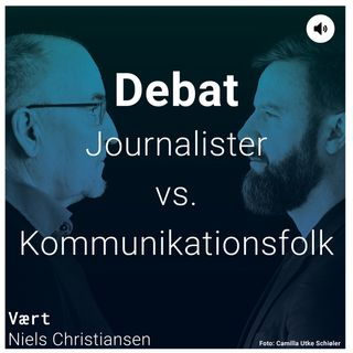 Debat: Journalister vs. Kommunikationsfolk