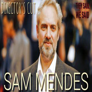 Director's Cut E34 - Sam Mendes