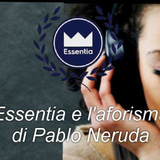Aforisticamente-Essentia-Paolo-Neruda