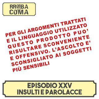 Insulti e Parolacce - Episodio 025