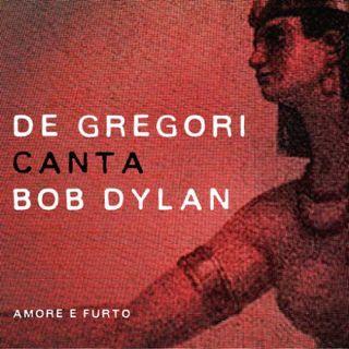 Amore e Furto - De Gregori canta Dylan