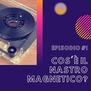 #2.1 - Cos'è il nastro magnetico?