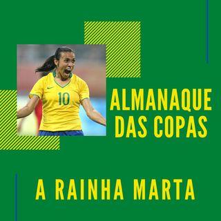 Almanaque das Copas #10 - A Rainha Marta