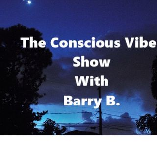 The Conscious Show with Dj Barry B.