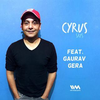 Ep. 284: Feat. Gaurav Gera