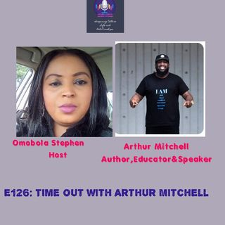 E126: Time Out With Authur Mitchell