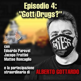 "Episodio 4: ""Gott Drugs?"""