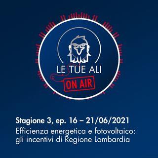 S3E16 - Efficienza energetica e fotovoltaico: gli incentivi di Regione Lombardia
