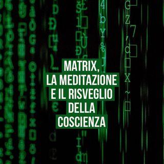 Matrix e risveglio della coscienza - 08:04:20, 23.38