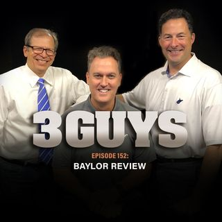 Baylor Review with Tony Caridi, Brad Howe and Hoppy Kercheval (Episode 152)
