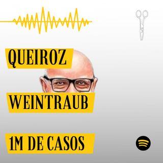 #1 - Queiroz, Weintraub e Um milhão de casos de Covid-19