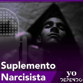 Una droga llamada Suplemento Narcisista - Parte B