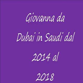 Giovanna da Dubai in Saudi 2014/2018 Tempo vissuto in Arabia Saudita - intervista