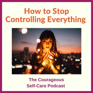 How to Stop Controlling Everything