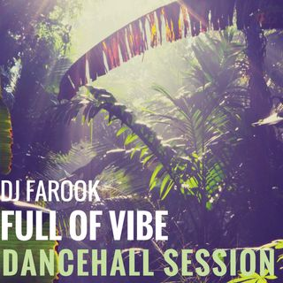Full of Vibe - Dancehall Session -