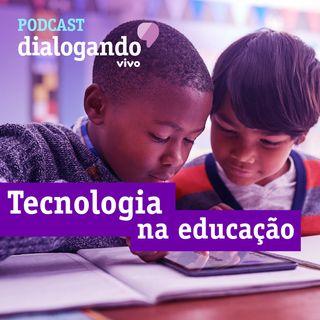 #004 - Podcast Dialogando - Qual é o impacto da tecnologia na educação?