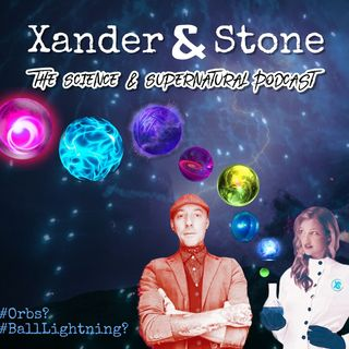 Ball Lightning, Orbs & Behind The Scenes - The Episode That Almost Wasn't But Is