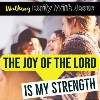 The Joy Of The Lord Is My Strength Part 2