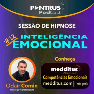 #12 Hipnose para Inteligência Emocional | Odair Comin