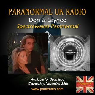 Paranormal UK Radio Show - Spectrewaves Paranormal - 11/25/20