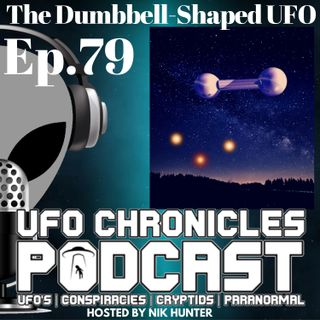 Ep.79 The Dumbbell-Shaped UFO