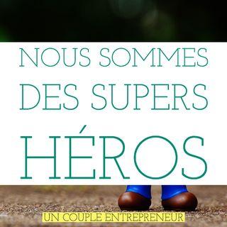 26 - Nous sommes des supers Héros