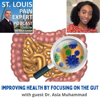 Improving Health By Focusing On The Gut with guest Dr. Asia Muhammad