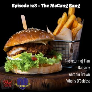 Episode 128 - The McGang Bang