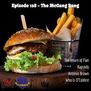 Episode 128 - The McGang Bang