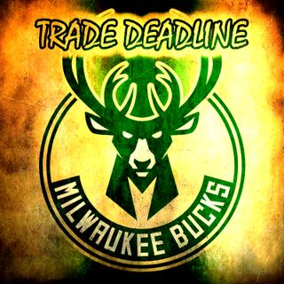 Can the Bucks Get Better? Milwaukee Bucks Mob's Trade Deadline