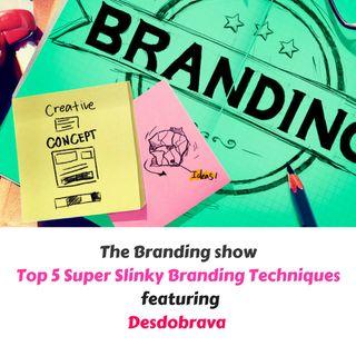 Top 5 Super Slinky Branding Techniques