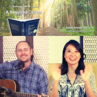 """A Required Course"" Online Weekend Retreat:  Opening Session with Frances Xu and Erik Archbold"