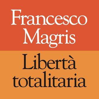 Libertà totalitaria. Intervista con Francesco Magris