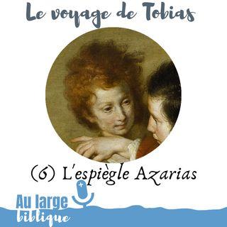 #163 Le voyage de Tobias(6) L'espiègle Azarias