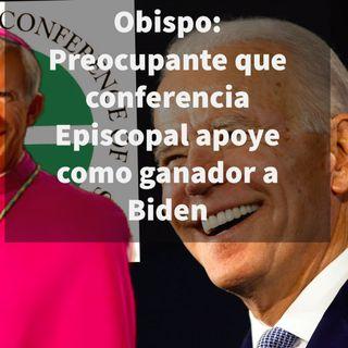 """Episodio 392:👏Obispo: """"Preocupante Conferencia Episcopal apoye como ganador Biden"""" 😰Lista de vital importancia  🤔"""