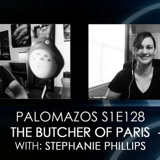 Palomazos S1E128 - The Butcher of Paris (with Stephanie Phillips)