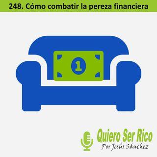 🥱 248. Cómo combatir la pereza financiera