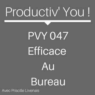 PVY047 EFFICACE AU BUREAU