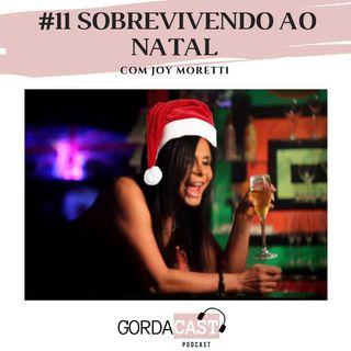 GordaCast #11 | Sobrevivendo ao Natal com Joy Moretti