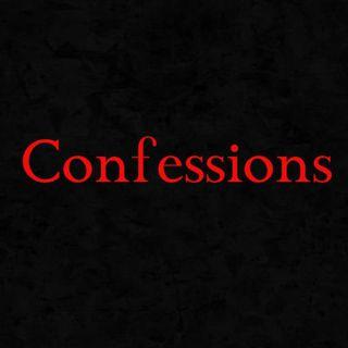 "I've Got A Confession To Make Everyone.."""