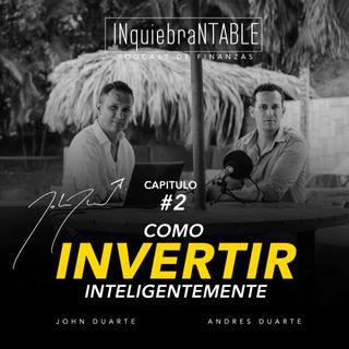 Como Invertir Inteligentemente Con John Y Andres Duarte .#2