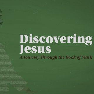 Discovering Jesus Week 25   Pastor Adam Jackson