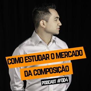 Podcast  VINE SHOW | EP#004 - Como estudar o mercado da composição