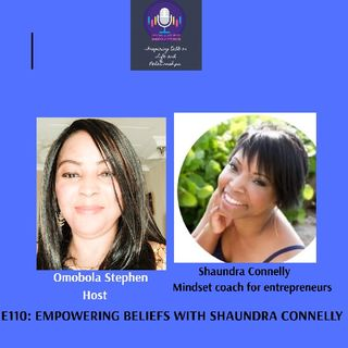 E110: Empowering Beliefs With Shaundra Connelly