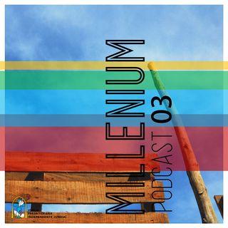MILLENIUM PODCAST EP.3