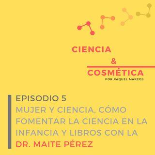 Episodio 5: El papel de la mujer en la ciencia, cómo fomentar ciencia en los más pequeños y recomendaciones de libros con Maite Pérez
